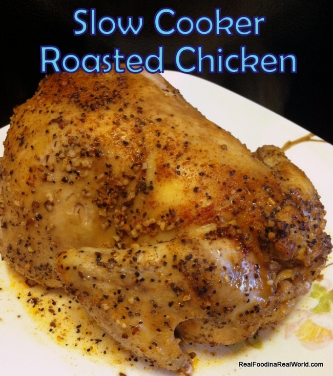 Slow Cooker Roasted Chicken realfoodinarealworld.com